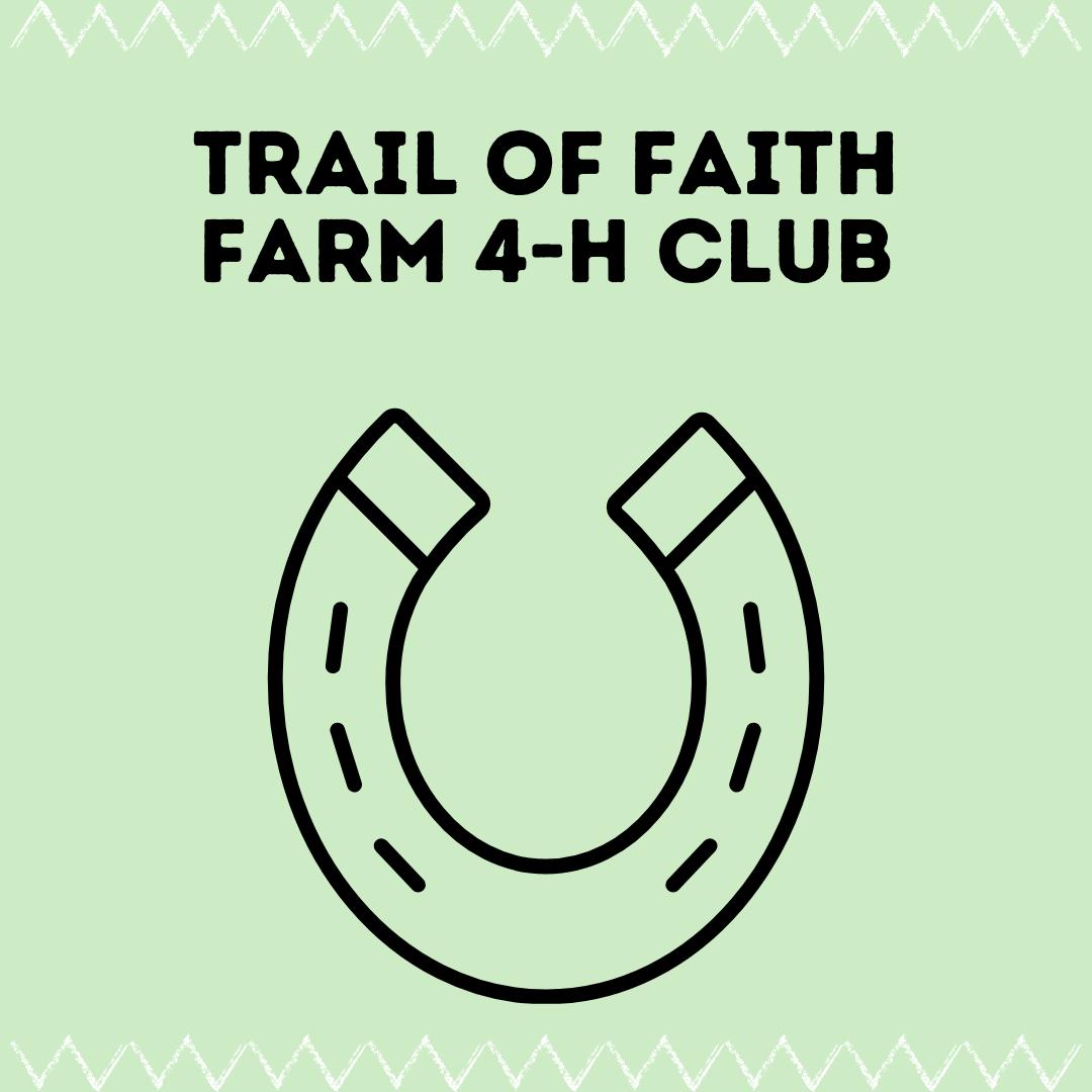 Trail of Faith Farm 4-H Club